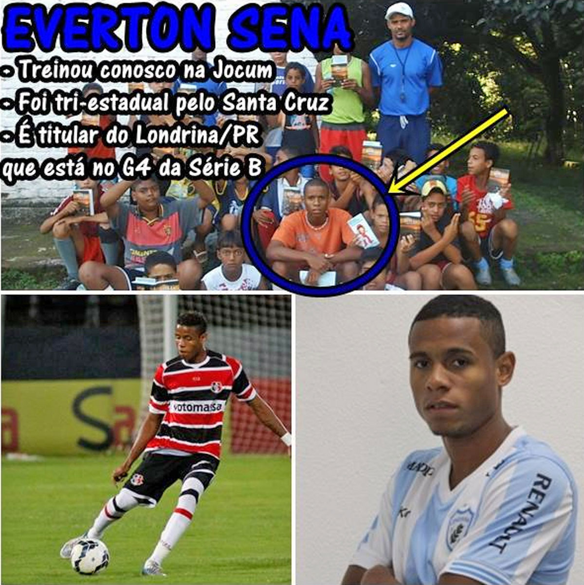 Everton Sena. Professional soccer player who started with us at Show de Bola